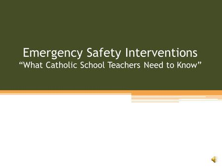 "Emergency Safety Interventions ""What Catholic School Teachers Need to Know"""