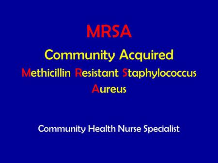 MRSA Community Acquired Methicillin Resistant Staphylococcus Aureus