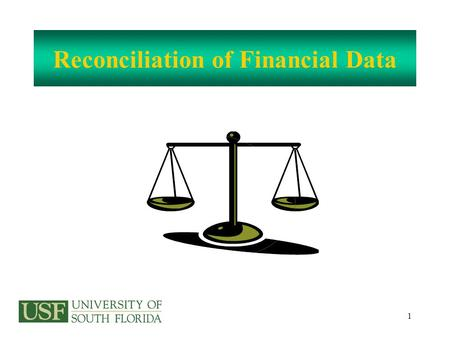 1 Reconciliation of Financial Data. 2 Just how difficult is it? A reconciliation is simply a comparison of two sets of information as of the same point.
