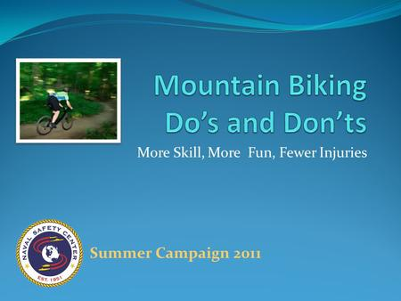 More Skill, More Fun, Fewer Injuries Summer Campaign 2011.