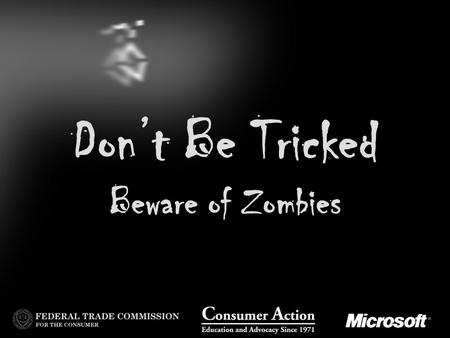 Don't Be Tricked Beware of Zombies. Malicious zombie code infects computer Internet.
