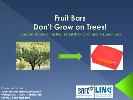 Produced by the South Australian Freight Council with special thanks to TDTSA, Ian Lovell & Bellis Fruit Bars.