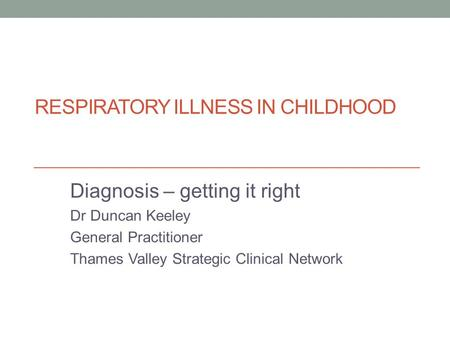 Respiratory illness in childhood