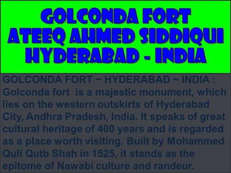 GOLCONDA FORT ~ HYDERABAD ~ INDIA : Golconda fort is a majestic monument, which lies on the western outskirts of Hyderabad City, Andhra Pradesh, India.