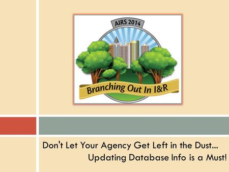Don't Let Your Agency Get Left in the Dust... Updating Database Info is a Must!