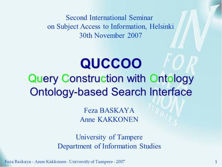 Feza Baskaya – Anne Kakkonen - University of Tampere - 20071 Second International Seminar on Subject Access to Information, Helsinki 30th November 2007.
