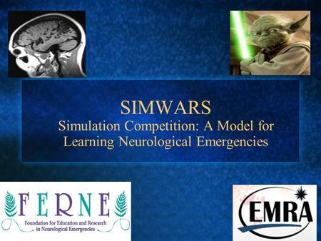 SIMWARS Simulation Competition: A Model for Learning Neurological Emergencies.