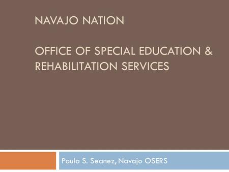 NAVAJO NATION OFFICE OF SPECIAL EDUCATION & REHABILITATION SERVICES