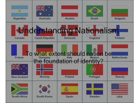 Understanding Nationalism