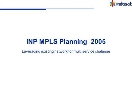 Laveraging existing network for multi service chalange