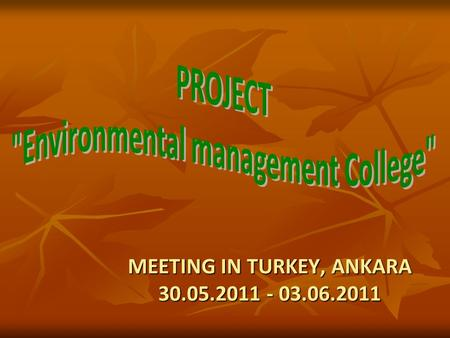 MEETING IN TURKEY, ANKARA 30.05.2011 - 03.06.2011.