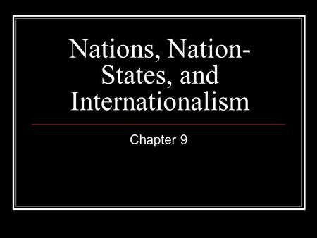 Nations, Nation-States, and Internationalism