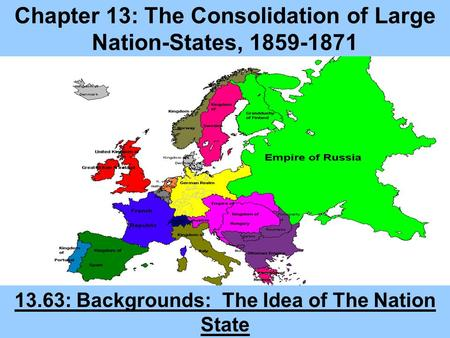 Chapter 13: The Consolidation of Large Nation-States,