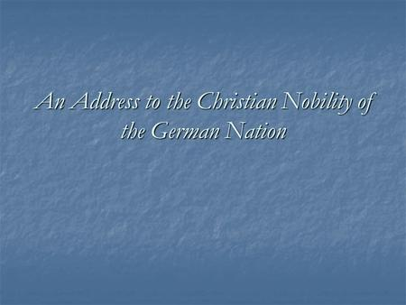 An Address to the Christian Nobility of the German Nation.