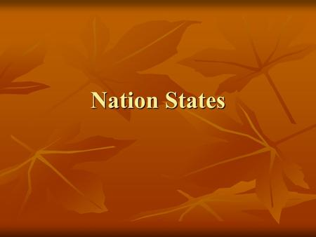 "Nation States. Nations and States These two terms are not synonymous. These two terms are not synonymous. ""The State"" refers to an area bound by political."