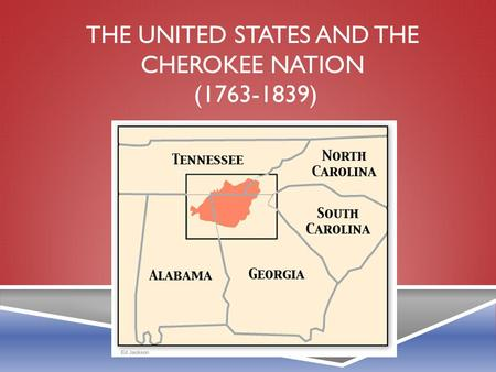 The United States and The Cherokee Nation ( )