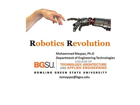 Robotics Revolution Mohammad Mayyas, Ph.D