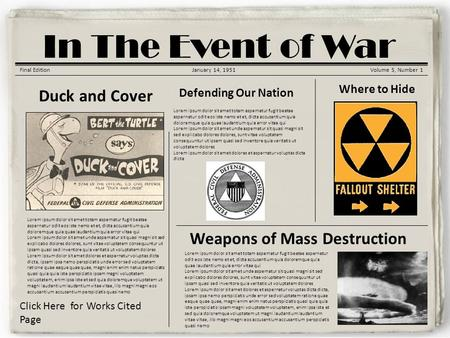 Korean War Gazette In The Event of War Final EditionJanuary 14, 1951Volume 5, Number 1 Duck and Cover Lorem ipsum dolor sit amet totam aspernatur fugit.