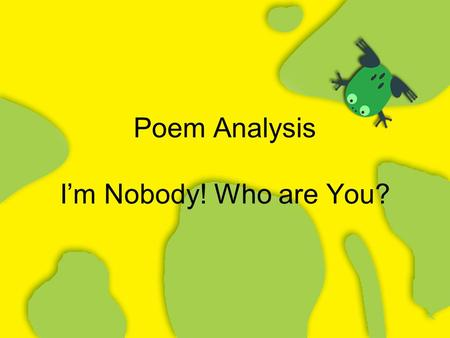 Poem Analysis I'm Nobody! Who are You?