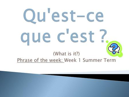 (What is it?) Phrase of the week: Week 1 Summer Term.