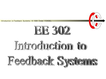 Introduction to Feedback Systems / © 1999 Önder YÜKSEL.