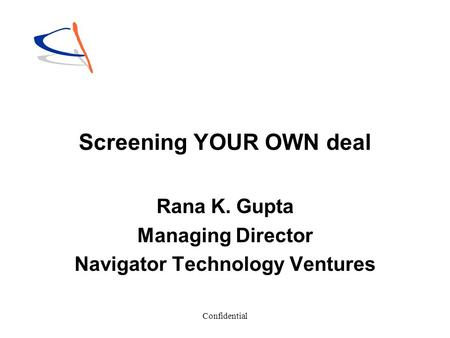 Screening YOUR OWN deal