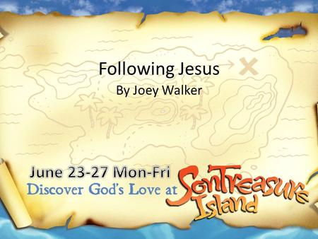 Following Jesus By Joey Walker.
