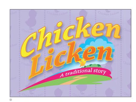 This is a story about Chicken Licken. … and Henny Penny.