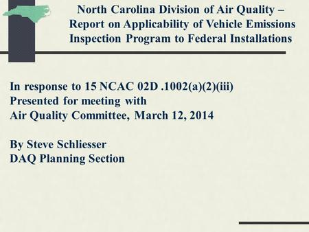 North Carolina Division of Air Quality – Report on Applicability of Vehicle Emissions Inspection Program to Federal Installations In response to 15 NCAC.