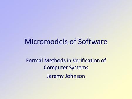 Micromodels of Software