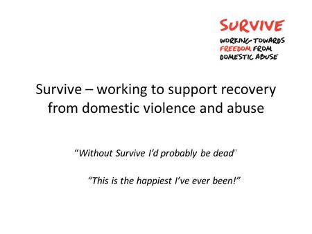 Survive – working to support recovery from domestic violence and abuse
