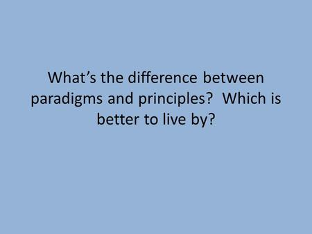 What's the difference between paradigms and principles