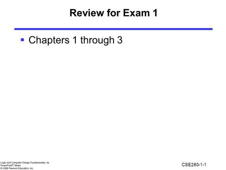 Review for Exam 1 Chapters 1 through 3.