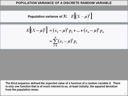 The third sequence defined the expected value of a function of a random variable X. There is only one function that is of much interest to us, at least.