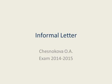 Informal Letter Chesnokova O.A. Exam 2014-2015.
