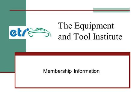 The Equipment and Tool Institute Membership Information.