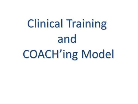 Clinical Training and COACH'ing Model Which factors may adversly effect clinical teaching?