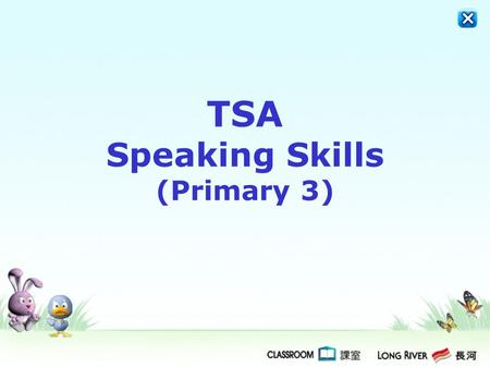TSA Speaking Skills (Primary 3)