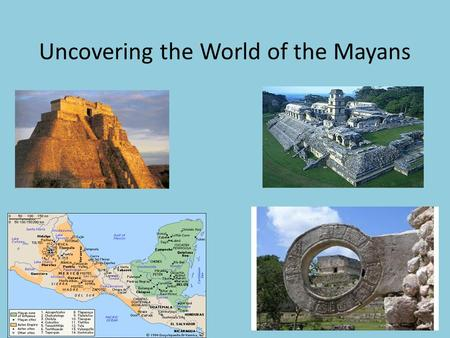 Uncovering the World of the Mayans. Olmecs First major civilization in Mexico 1200-400 B.C. on the Mexico's Gulf Coast Built cities with large pyramids,