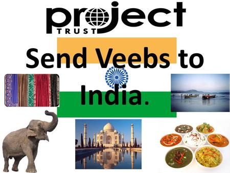 Send Veebs to India.. Hello. I'm Vibeke, I'm in year 13 studying English, History and Sociology. This year I'm fundraising to volunteer in India with.