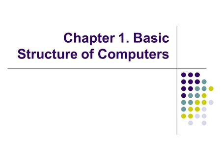 Chapter 1. Basic Structure of Computers. Functional Units.