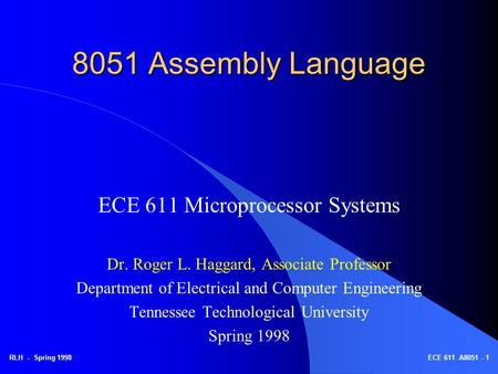 8051 Assembly Language ECE 611 Microprocessor Systems