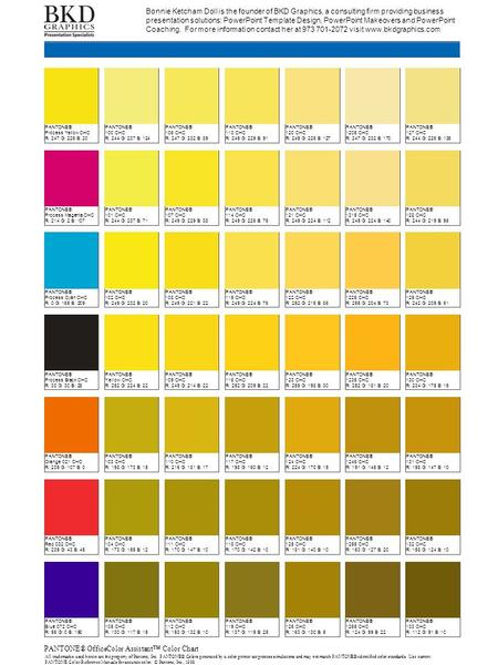 PANTONE® OfficeColor Assistant™ Color Chart All trademarks used herein are the property of Pantone, Inc. PANTONE® Colors generated by a color printer are.