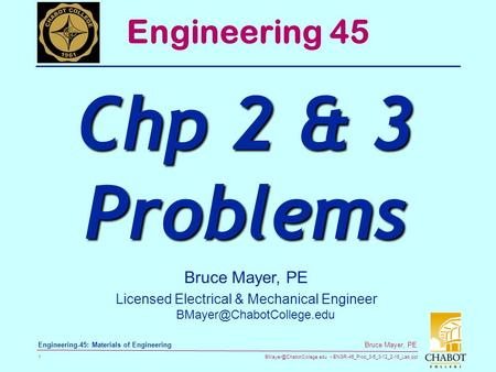 ENGR-45_Prob_3-5_3-12_2-16_Lab.ppt 1 Bruce Mayer, PE Engineering-45: Materials of Engineering Bruce Mayer, PE Licensed Electrical.