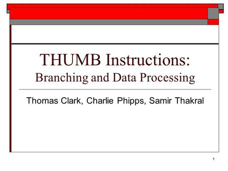 THUMB Instructions: Branching and Data Processing