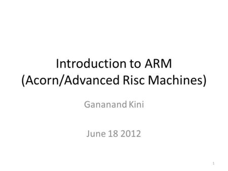 Introduction <strong>to</strong> ARM (Acorn/Advanced Risc Machines)