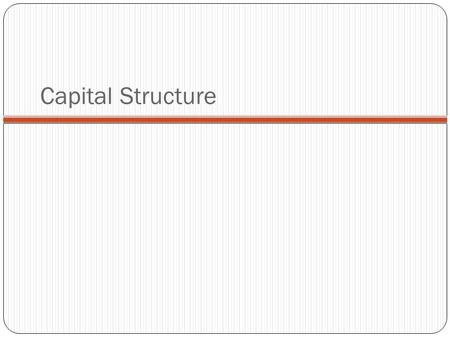 Capital Structure. Financing a Firm with Equity You are considering an investment opportunity. For an initial investment of $800 this year, the project.