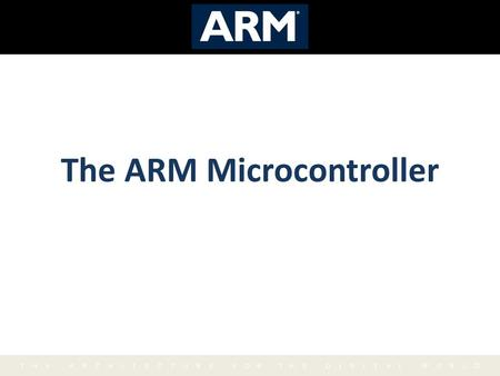 The ARM Microcontroller