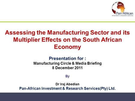 Presentation for : Manufacturing Circle & Media Briefing