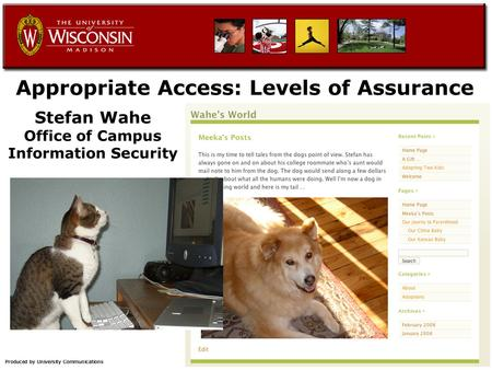Appropriate Access: Levels of Assurance Stefan Wahe Office of Campus Information Security.